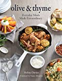 Olive & Thyme: Everyday Meals Made Extraordinary