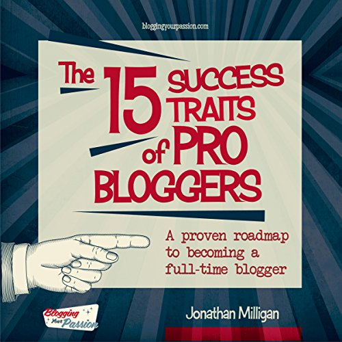 The 15 Success Traits of Pro Bloggers audiobook cover art
