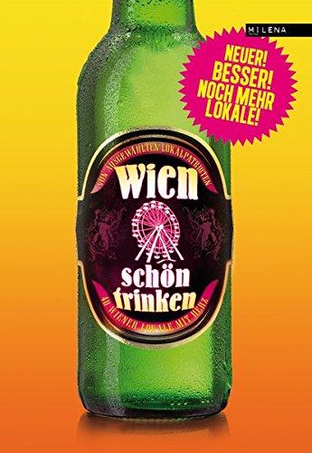 Wien schön trinken. 44 Wiener Lokale mit Herz