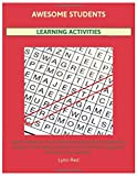 Awesome Students Learning Activities: Easy to Medium Puzzle Book Including Word Jumble Plus Sudoku Fun as Well as Search and Find Mind Teasers for Brilliant Little Students