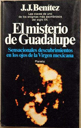 El misterio de Guadalupe: Sensacionales descubrimientos en los ojos de la Virgen mexicana (Colección Documento)