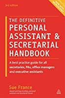 The Definitive Personal Assistant & Secretarial Handbook: A Best Practice Guide for All Secretaries, PA's, Office Managers and Executive Assistants