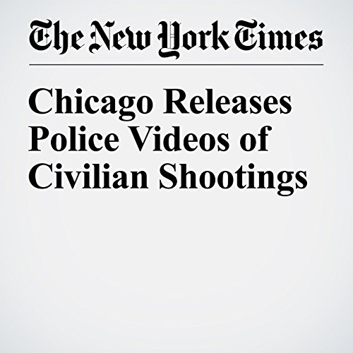 Chicago Releases Police Videos of Civilian Shootings audiobook cover art
