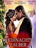 Weihnachtszauber - Ein Kuss kann alles verändern