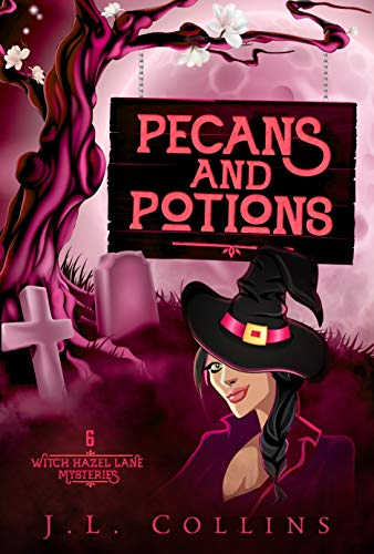 Pecans And Potions (Witch Hazel Lane Mysteries Book 6) by [J. L.  Collins]