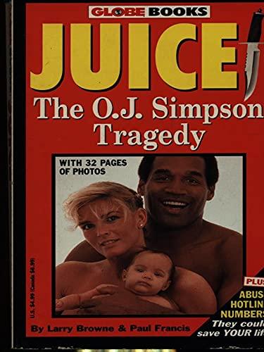 Juice: The O.J. Simpson Tragedy (Globe Books)