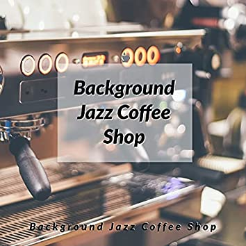 Background Jazz Coffee Shop