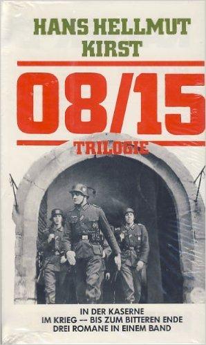 08/15 Trilogie. In der Kaserne / Im Krieg / Bis zum Ende. (Gesamtausgabe der Trilogie) ( 1994 )