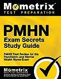 PMHN Exam Secrets Study Guide: PMHN Test Review for the...