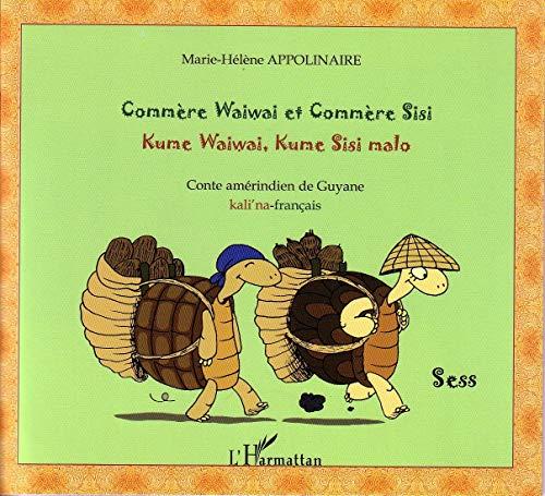 Commere Waiwai et Commere Sisi Kume Waiwai Kume Sisi Malo Conte Amerindien de Guyane Kali'Na Francai