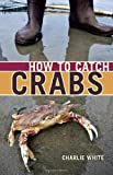 How to Catch Crabs