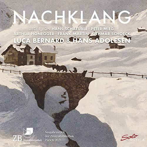 Nachklang - Lieder von Hans Schäuble, Peter Mieg, Arthur Honegger, Frank Martin und Oethmar Schoek