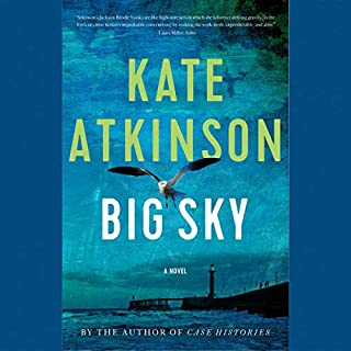Big Sky                   By:                                                                                                                                 Kate Atkinson                           Length: 15 hrs     Not rated yet     Overall 0.0