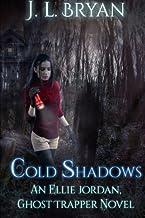 Cold Shadows: (Ellie Jordan, Ghost Trapper Book 2) (Volume 2)
