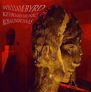 William Byrd - Keyboard Music by Rosalinde Haas
