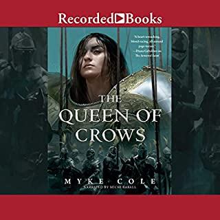 The Queen of Crows     Sacred Throne, Book 2              Written by:                                                                                                                                 Myke Cole                               Narrated by:                                                                                                                                 Michi Barall                      Length: 8 hrs and 57 mins     4 ratings     Overall 4.5