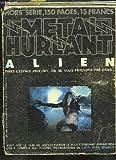 Métal Hurlant Hors-Série N°43 bis - Alien. Dans l'espace profond, on ne vous entendra pas crier. Dessins préparatoires de GIER, FOSS, MOEBIUS