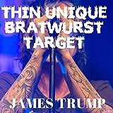 Thin unique bratwurst target