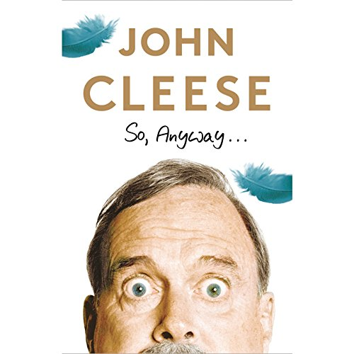 So, Anyway...                   By:                                                                                                                                 John Cleese                               Narrated by:                                                                                                                                 John Cleese                      Length: 13 hrs and 32 mins     1,782 ratings     Overall 4.6