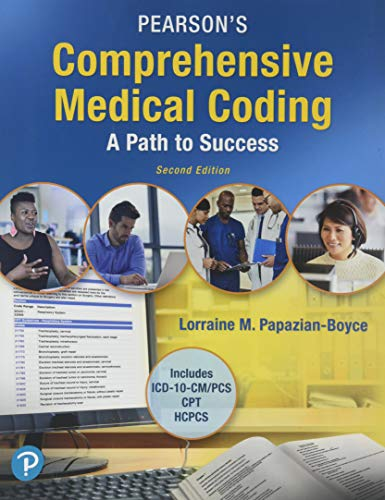 Compare Textbook Prices for Pearson's Comprehensive Medical Coding 2 Edition ISBN 9780134818801 by Papazian-Boyce, Lorraine
