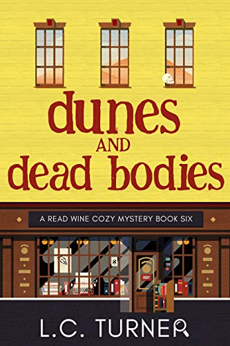 Dunes and Dead Bodies: A Read Wine Bookstore Cozy Mystery by [L.C.  Turner]