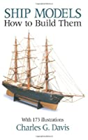 Ship Models: How to Build Them (Dover Woodworking)