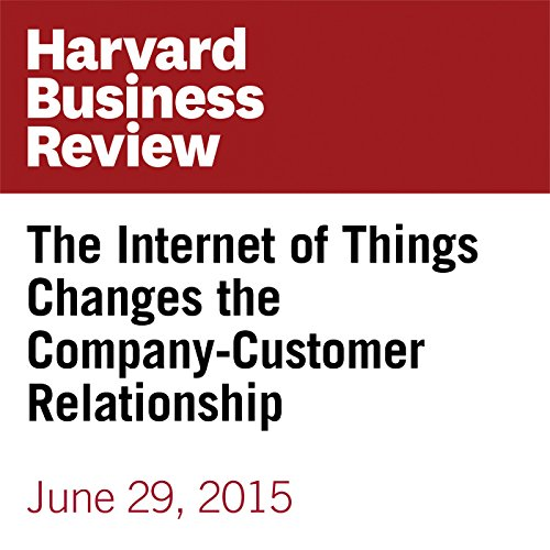 The Internet of Things Changes the Company-Customer Relationship copertina