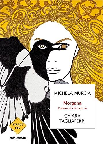 Morgana, l'uomo ricco sono io, di MIchela Murgia