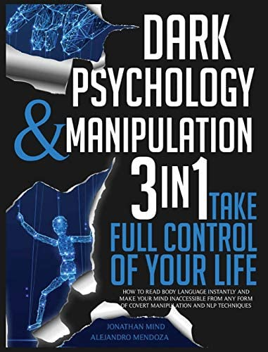 Dark Psychology and Manipulation 3 IN 1 Take Full Control of Your Life How to Read Body Language product image