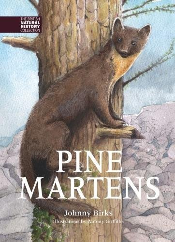 Birks, J: Pine Martens (The British Natural History Collection, Band 8)