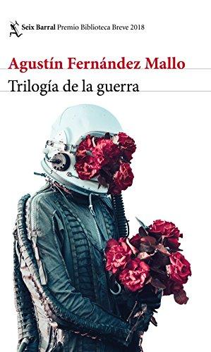 Triloga de la guerra: Premio Biblioteca Breve 2018