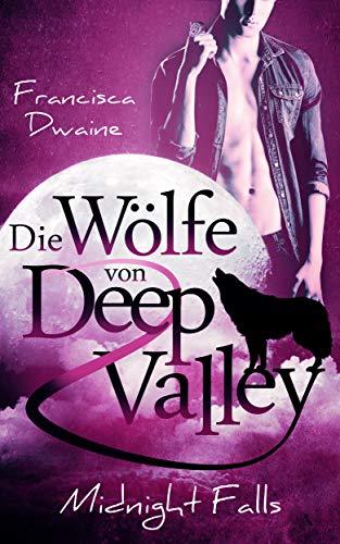 Die Wölfe von Deep Valley – Midnight Falls (Deep Valley Verse 2)