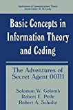 Basic Concepts in Information Theory and Coding: The Adventures of Secret Agent 00111 (Applications of Communications Theory) (English Edition)