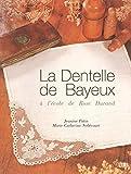 La dentelle de Bayeux - A l'école de Rose Durand