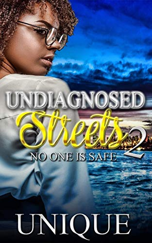 Undiagnosed Streets 2: NO ONE IS SAFE (English Edition)