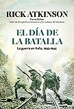 El día de la batalla: La guerra en Sicilia y en Italia, 1943-1944 (Memoria Crítica)