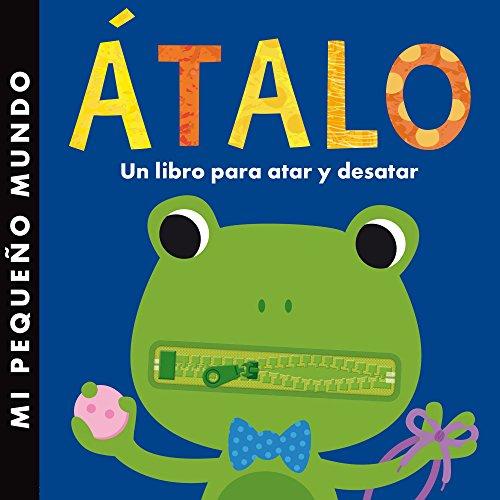 Átalo: Un libro para atar y desatar (Mi primer libro de...)