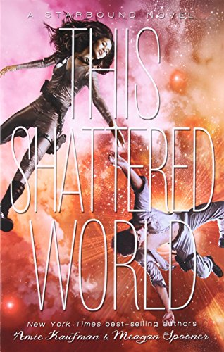 This Shattered World (A Starbound Novel, Band 2)