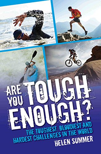 Are You Tough Enough? The Toughest, Bloodiest and Hardest Challenges in the World (English Edition)