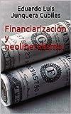Financiarización y neoliberalismo. (Spanish Edition)