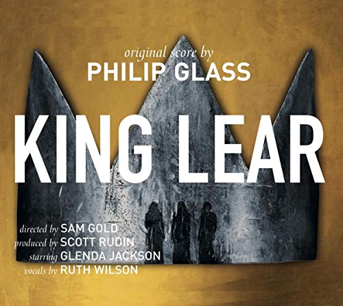Glass: King Lear [Sam Gold; Scott Rudin; Glenda Jackson; Ruth Wilson] [Orange Mountain: OMM0141]