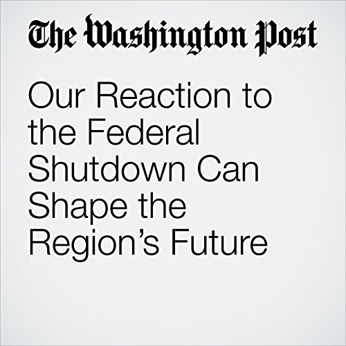 Our Reaction to the Federal Shutdown Can Shape the Region's Future copertina