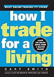 How I Trade for a Living by Gary Smith