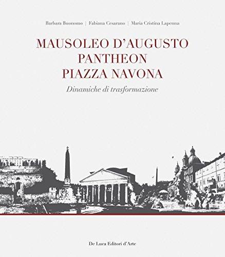 Mausoleo d'Augusto, Pantheon, Piazza Navona. Significativi episodi urbani nel sistema insediativo del Campo Marzio in Roma