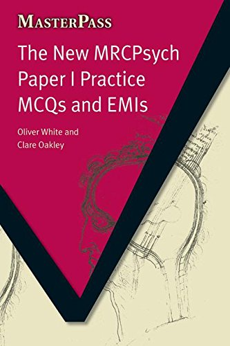 The New MRCPsych Paper I Practice MCQs and EMIs (MasterPass)