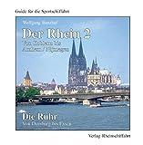 Der Rhein 2 - Von Koblenz bis Arnhem/Nijmegen; Die Ruhr - Von Duisburg bis Essen - Wolfgang Banzhaf
