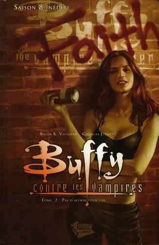 Buffy contre les vampires (Saison 8) T02 : Pas d'avenir pour toi (Buffy contre les vampires Saison 8 t. 2)