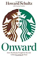 Onward: How Starbucks Fought For Its Life Without Losing Its Soul (Partner edition)