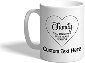 Custom Coffee Mug 11 Ounces Family Tied Together with Heart Strings Ceramic Tea Cup Personalized Text Here