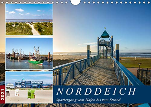 Norddeich Spaziergang vom Hafen bis zum Strand (Wandkalender 2021 DIN A4 quer)